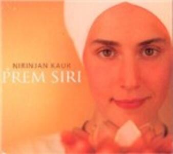 Prem Siri - CD Audio di Nirinjan Kaur