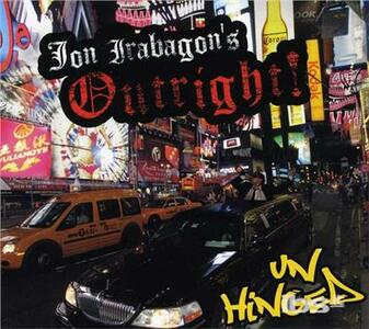 Outright! Unhinged - CD Audio di Jon Irabagon
