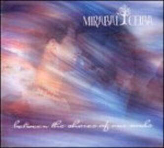 Between the Shores of Our Souls - CD Audio di Mirabai Ceiba