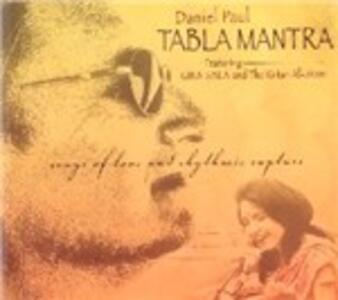 Tabla Mantra. Songs of Love and Rhythmic Rapture - CD Audio di Paul Daniel