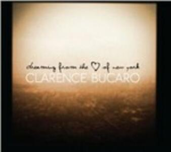 Dreaming from the Heart - CD Audio di Clarence Bucaro