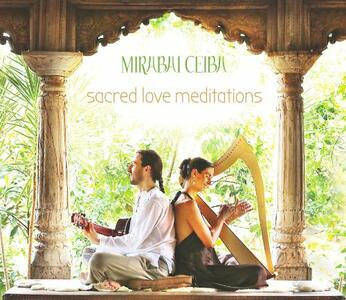Sacred Love Meditations - CD Audio di Mirabai Ceiba