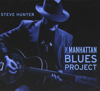 Manhattan Blues Project - CD Audio di Steve Hunter