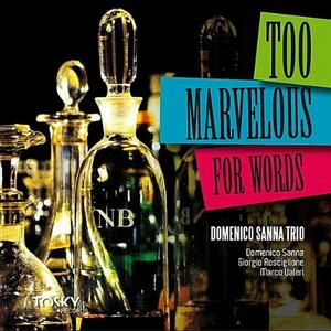 Too Marvelous for Words - CD Audio di Domenico Sanna