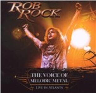 The Voice of Melodic Metal. Live in Atlanta - CD Audio di Rob Rock