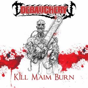 Kill Maim Burn - CD Audio di Debauchery