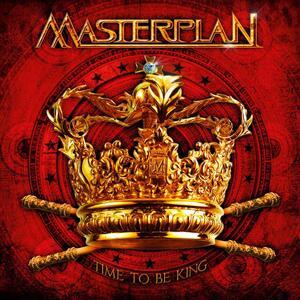 Time to Be King - CD Audio di Masterplan
