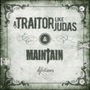 Maintain - Lifetimes - CD Audio di A Traitor Like Judas
