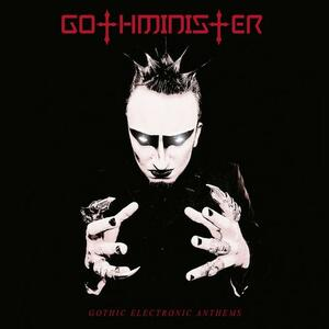 Gothic Electronic Anthems - CD Audio di Gothminister