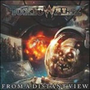 From a Distant View - CD Audio di Toxic Waltz