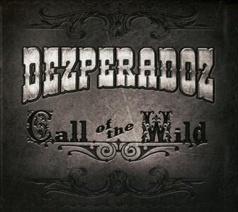 Call of the Wild (Digipack) - CD Audio di Dezperadoz