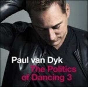 Politics of Dancing 3 - CD Audio di Paul Van Dyk