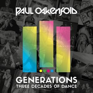Generations. Three Decades of Dance - CD Audio di Paul Oakenfold