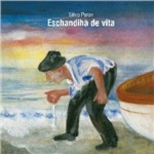 Eschandihà de vita. Storie di personagg - CD Audio di Silvio Peron