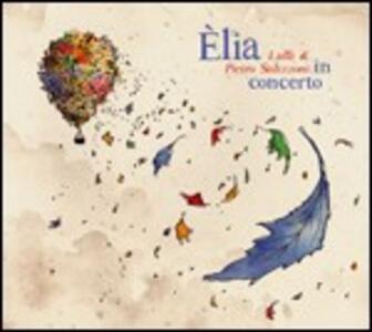 Elia. Lalli e Pietro Salizzoni in concerto - CD Audio di Lalli Salizzoni,Pietro Salizzoni
