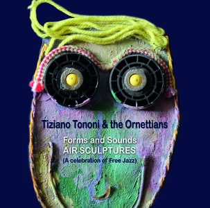 Air Sculptures - CD Audio di Tiziano Tononi,Ornettians