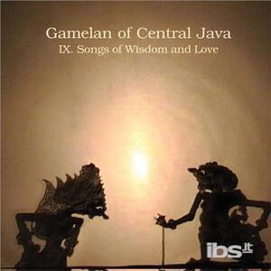 Ix.songs of Wisdom & Love - CD Audio di Gamelan of Central Java