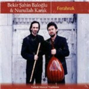 Ferahnak - CD Audio di Bekir Sahin Baloglu,Nurullah Kanık