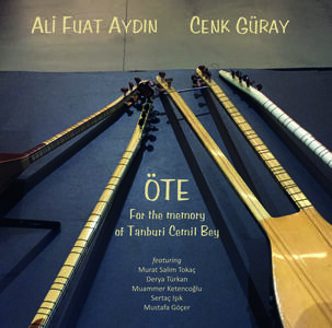 Öte. For the Memory of Tanburi Cemil Bey - CD Audio di Ali Fuat Aydin,Cenk Güray