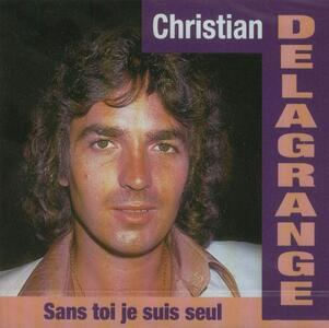 Sans Toi Je Suis Seul - CD Audio di Christian Delagrange