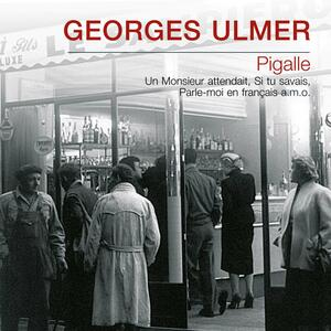 Pigalle - CD Audio di Georges Ulmer