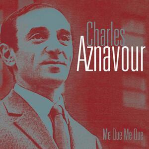 Me que me que - CD Audio di Charles Aznavour