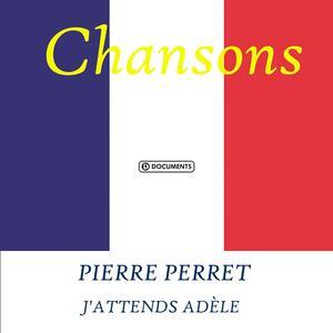 J'attends Adele - CD Audio di Pierre Perret