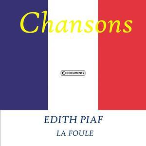 La foule - CD Audio di Edith Piaf