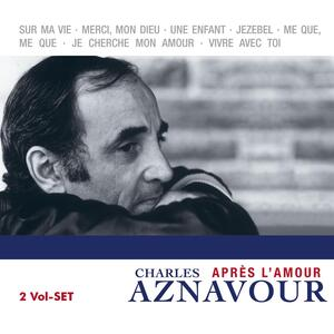Apres l'amour - CD Audio di Charles Aznavour