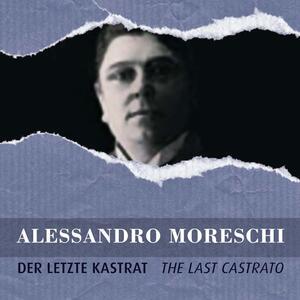 Portrait. Moreschi, der Letztze Kastrat - CD Audio di Alessandro Moreschi