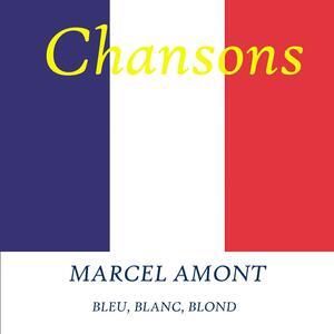 Bleu Blanc Blond - CD Audio di Marcel Amont