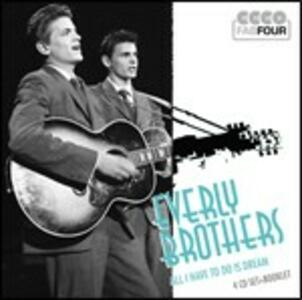 All I Have to Do Is Dream (America's Dream Boys) - CD Audio di Everly Brothers