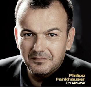 Try My Love - CD Audio di Philipp Fankhauser