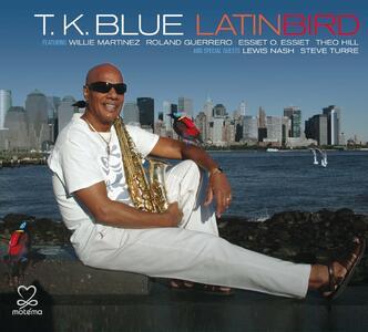 Latinbird - CD Audio di T.K. Blue