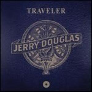 Traveler - CD Audio di Jerry Douglas