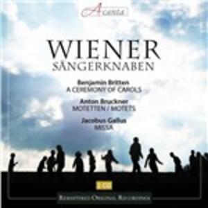 A Ceremony of Carols op.28 - CD Audio di Benjamin Britten,Anton Bruckner,Wiener Sängerknaben