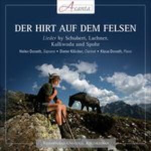 Der Hirt Auf Dem. Lieder - CD Audio di Franz Schubert,Helen Donath