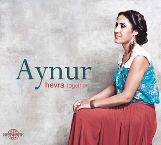 Hevra (Together) - CD Audio di Aynur