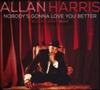Nobody's Gonna Love You Better - CD Audio di Allan Harris