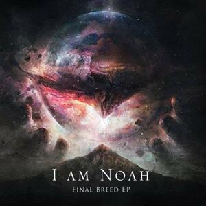 Final Breed - CD Audio di I Am Noah