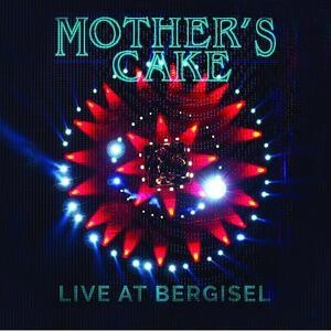 Live at Bergisel - CD Audio di Mother's Cake