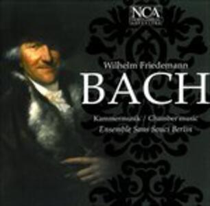 Musica da camera - CD Audio di Wilhelm Friedemann Bach,Ensemble Sans Souci Berlin