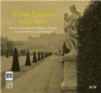 From Vienna with Love. Concerti per pianoforte - CD Audio di Ludwig van Beethoven,Franz Joseph Haydn,Wolfgang Amadeus Mozart,Johann Nepomuk Hummel