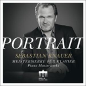 Portrait.piano Masterwork - CD Audio di Sebastian Knauer