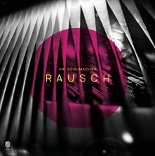 Rausch - Vinile LP di Kai Schumacher