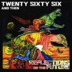 Reflections on the Future - CD Audio di Twenty Sixty Six and Then