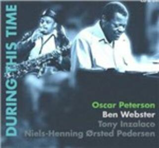 During This Time - CD Audio di Oscar Peterson,Ben Webster