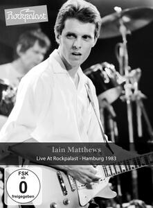 Iain Matthews. Live At Rockpalast. Hamburg 1983 - DVD