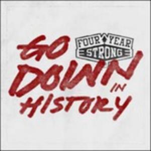 Go Down in History - CD Audio di Four Year Strong