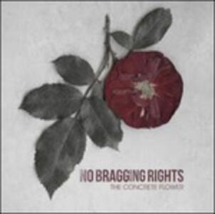 Concrete Flower - CD Audio di No Bragging Rights